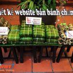 Thiết kế website bán bánh chưng nhanh chuẩn seo chuyên nghiệp
