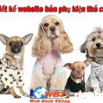 Thiết kế website bán phụ kiện thú cưng chuẩn seo chuyên nghiệp